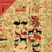 Iron & Wine - Archive Series Volume No. 1
