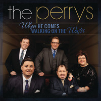 The Perrys - When He Comes Walking on the Water