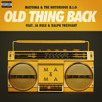 Matoma & The Notorious B.I.G - Old Thing Back (feat. Ja Rule and Ralph Tresvant) (Explicit)