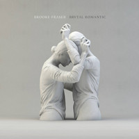 Brooke Fraser - Brutal Romantic