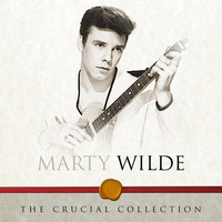 Marty Wilde - The Crucial Collection