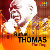 Rufus Thomas - The Dog