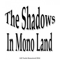 The Shadows - In Mono Land
