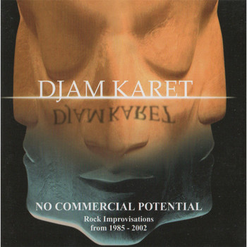 Djam Karet - No Commercial Potential(and Still Getting the Ladies)