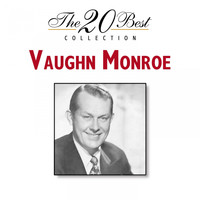 Vaughn Monroe - The 20 Best Collection