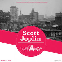 Scott Joplin - The Super Deluxe Collection