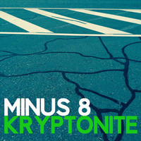 Minus 8 - Kryptonite
