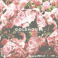 Goldhouse - When I Come Home