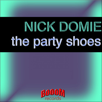 Nick Domie - The Party Shoes