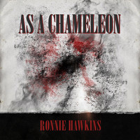 Ronnie Hawkins - As a Chameleon