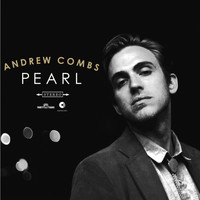 Andrew Combs - Pearl