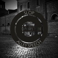 Slop - Alley Speech