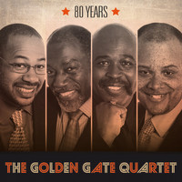 The Golden Gate Quartet - 80 Years