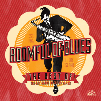 Roomful Of Blues - The Best Of Roomful of Blues - The Alligator Records Years
