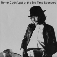 Turner Cody / - Last of the Big Time Spenders