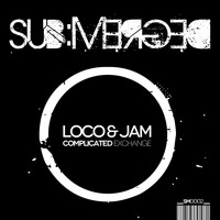 Loco & Jam - Complicated Exchange