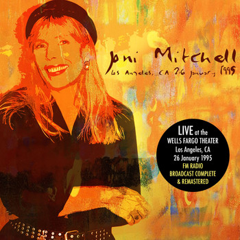 Joni Mitchell - Live at Wells Fargo Theater, Los Angeles, CA 26 January 1995 (Live FM Radio Concert In Superb Fidel