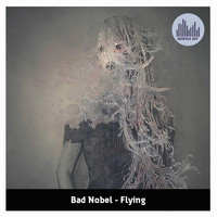 Bad Nobel - Flying
