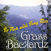 Grass Backardz - To Pick with Tony Rice