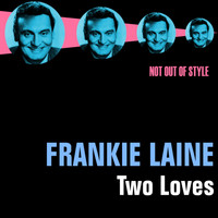 Frankie Laine - Two Loves