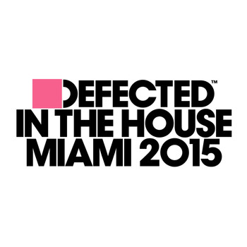 Various Artists - Defected In The House Miami 2015