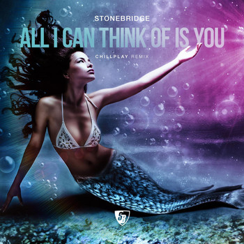 Stonebridge - All I Can Think of Is You (Chillplay Remix)