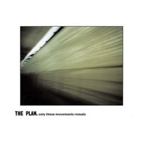 The Plan - Only These Movements Remain