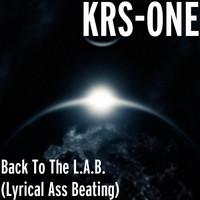 KRS-One - Back to the L.a.B. (Lyrical Ass Beating)