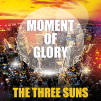 The Three Suns - Moment Of Glory