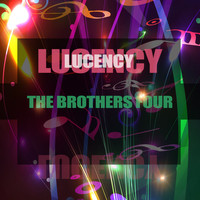 The Brothers Four - Lucency