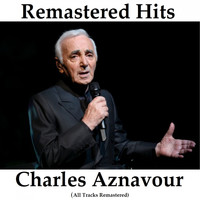Charles Aznavour - Remastered Hits