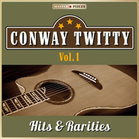 Conway Twitty - Masterpieces Presents Conway Twitty: Hits & Rarities, Vol. 1