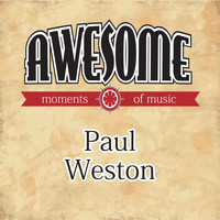 Paul Weston - Awesome Moments of Music.