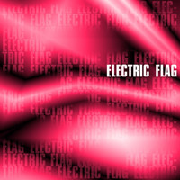 The Electric Flag - Electric Flag