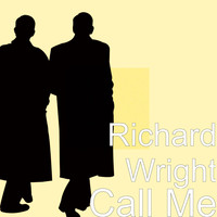 Richard Wright - Call Me