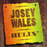 Josey Wales - Rulin'