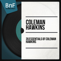 Coleman Hawkins - 35 Essentials of Coleman Hawkins