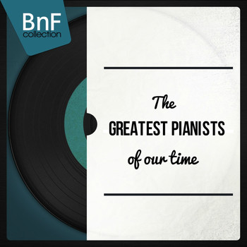 Various Artists - The Greatest Pianists of Our Time