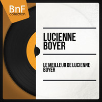 Lucienne Boyer - Le meilleur de Lucienne Boyer