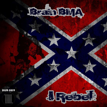 Brain BMA - I Rebel