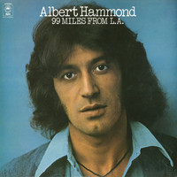 Albert Hammond - 99 Miles from L.A.