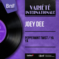Joey Dee - Peppermint Twist / Ya Ya