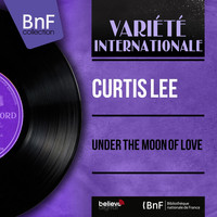 Curtis Lee - Under the Moon of Love