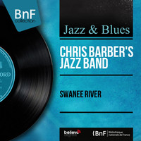 Chris Barber's Jazz Band - Swanee River