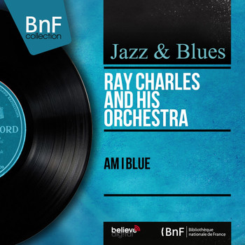 Ray Charles And His Orchestra - Am I Blue