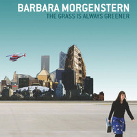 Barbara Morgenstern - The Grass is always Greener