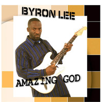 Byron Lee - Amazing God