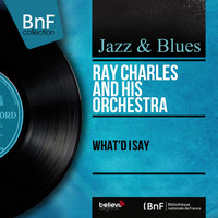 Ray Charles And His Orchestra - What'd I Say