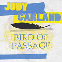 Judy Garland - Bird Of Passage