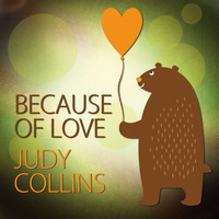 Judy Collins - Because of Love